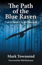 The Path of the Blue Raven ebook by Mark Townsend
