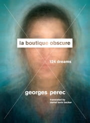 La Boutique Obscure - 124 Dreams ebook by Georges Perec,Daniel Levin Becker