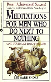 Meditations for Men Who Do Next to Nothing (and Would Like to Do Even Less) ebook by N. K. Peske,B.J. Pennacchini