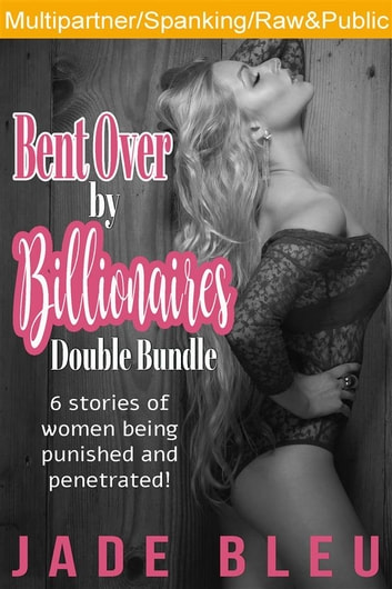 Bent Over by Billionaires Double Bundle ebook by Jade Bleu