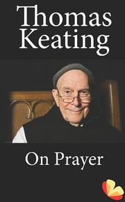 On Prayer ebook by Thomas Keating