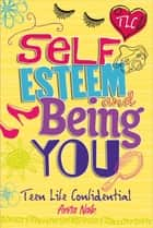 Self-Esteem and Being YOU ebook by Anita Naik