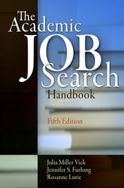 The Academic Job Search Handbook ebook by Julia Miller Vick,Jennifer S. Furlong,Rosanne Lurie