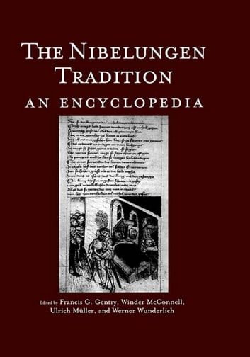 The Nibelungen Tradition - An Encyclopedia ebook by