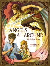 Angels All Around (Threshold Series Prequel) ebook by Christa J. Kinde