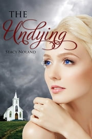 The Undying ebook by Stacy Noland