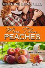 More Than Peaches - The Maple Leaf Series, #6 ebook by Christine DePetrillo