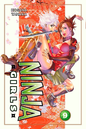 Ninja Girls - Volume 9 ebook by Hosana Tanaka