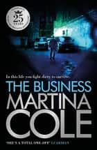 The Business - A compelling suspense thriller of danger and destruction ebook by Martina Cole