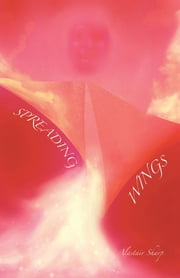 Spreading Wings - A sequential novel. The evolution of Crooked Wings. ebook by Alastair Sharp