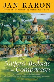 The Mitford Bedside Companion - A Treasury of Favorite Mitford Moments, Author Reflections on the Bestselling Se lling Series, and More. Much More. ebook by Jan Karon,Brenda Furman