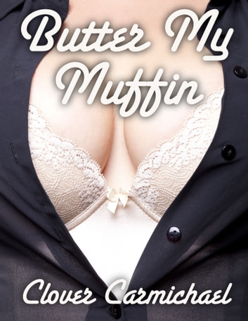 Butter My Muffin ebook by Clover Carmichael