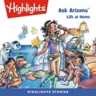 Ask Arizona: Life at Home audiobook by Highlights for Children, Highlights for Children