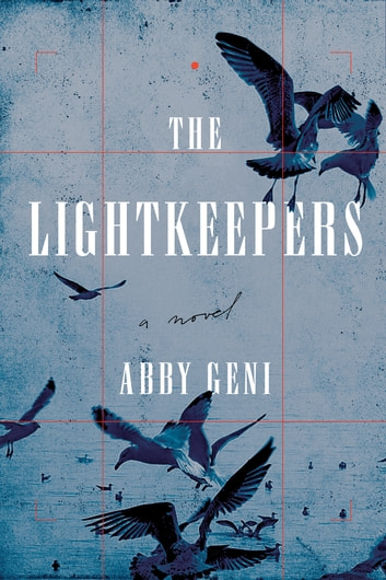 The Lightkeepers - A Novel ebook by Abby Geni