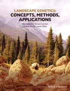 Landscape Genetics - Concepts, Methods, Applications ebook by Niko Balkenhol, Samuel Cushman, Andrew Storfer,...