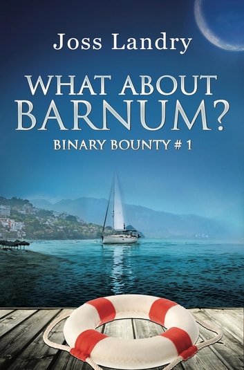 What About Barnum? ebook by Joss Landry