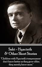Hyacinth & Other Short Stories - Volume 3 ebook by Saki