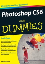 Photoshop CS6 voor Dummies ebook by Peter Bauer