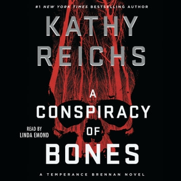 A Conspiracy of Bones audiobook by Kathy Reichs