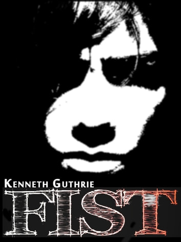 Fist eBook by Kenneth Guthrie