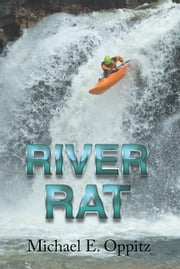 River Rat ebook by Michael E. Oppitz