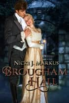 Brougham Hall ebook by Nicki J. Markus
