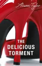 The Delicious Torment ebook by Alison Tyler