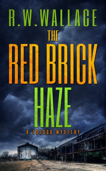 The Red Brick Haze - Tolosa Mysteries, #0 ebook by R.W. Wallace