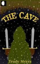 The Cave ebook by Trudy V Myers