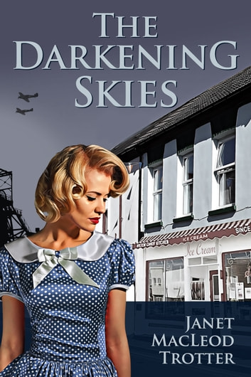 THE DARKENING SKIES - A heartbreakingly moving story of loyalty and passion: second in the Durham Trilogy ebook by Janet MacLeod Trotter