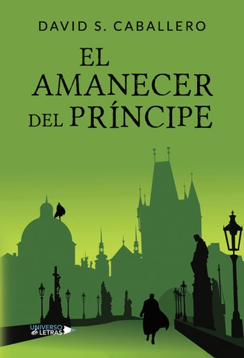 El amanecer del príncipe ebook by David S. Caballero