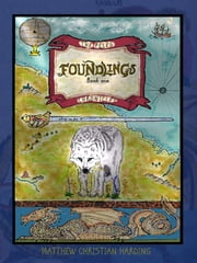 Foundlings - book one of The Peleg Chronicles ebook by Matthew Christian Harding