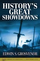 History's Great Showdowns ebook by Edwin S. Grosvenor