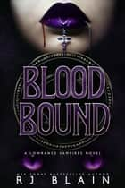 Blood Bound: A Lowrance Vampires Novel ebook by RJ Blain