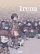 Irena - Tome 01 - Le Ghetto ebook by Jean-David Morvan, Séverine Tréfouël, David Evrard,...