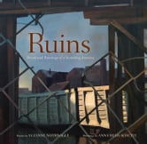 Ruins - Poems and Paintings of a Vanishing America ebook by Audette, Anna,Nothnagle, Suzanne