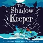 The Shadow Keeper audiobook by Abi Elphinstone