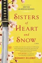 Sisters of Heart and Snow ebook by Margaret Dilloway
