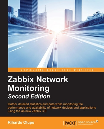 Zabbix Network Monitoring - Second Edition ebook by Rihards Olups