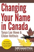 Changing Your Name in Canada ebook by Tanya Lee Howe, Eileen Velthuis