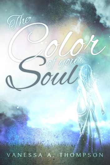 The color of your soul ebook by Vanessa A. Thompson