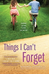 Things I Can't Forget ebook by Miranda Kenneally
