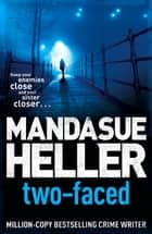 Two-Faced ebook by Mandasue Heller