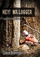 Hey! Mr. Logger ebook by Grace Brannigan