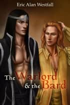 The Warlord and The Bard ebook by Eric Alan Westfall