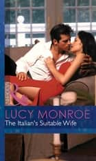 The Italian's Suitable Wife (Mills & Boon Modern) (Italian Husbands, Book 8) ebook by Lucy Monroe