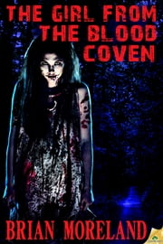 The Girl from the Blood Coven ebook by Brian Moreland