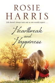 Heartbreak and Happiness - A contemporary family saga ebook by Rosie Harris