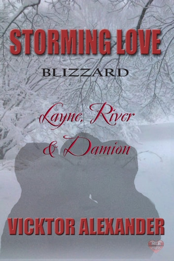 Layne, River & Damion - Blizzard #4 ebook by Vicktor Alexander