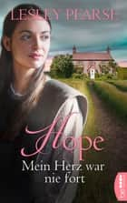 Hope - Mein Herz war nie fort ebook by Lesley Pearse, Michaela Link